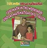 I Use Math in the Workshop/Uso las Matemáticas en el Taller, Joanne Mattern, 0836860039