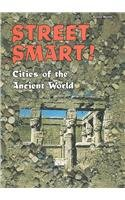Street Smart!: Cities of the Ancient World (Buried Worlds)