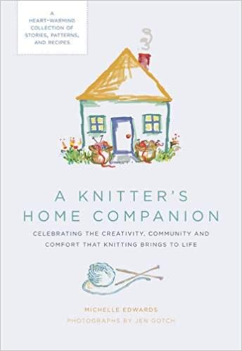 A Heartwarming Collection of Stories, Patterns, and Recipes