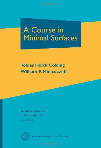 A Course in Minimal Surfaces (Graduate Studies in Mathematics) by Tobias Holck Colding, William P. Minicozzi II (2011) Hardcover (Minimal Course In Surfaces A)