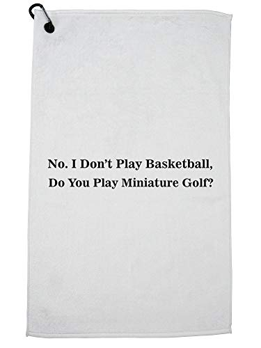 Hollywood Thread No I Don't Play Basketball. Do You Play Miniature Golf Golf Towel with Carabiner Clip by Hollywood Thread