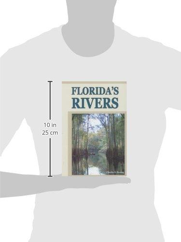 Floridas Rivers Charles R Boning Amazoncom Books - Florida rivers