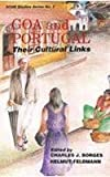 Goa and Portugal : Their Cultural Links, Charles J. Borges, 8170226597