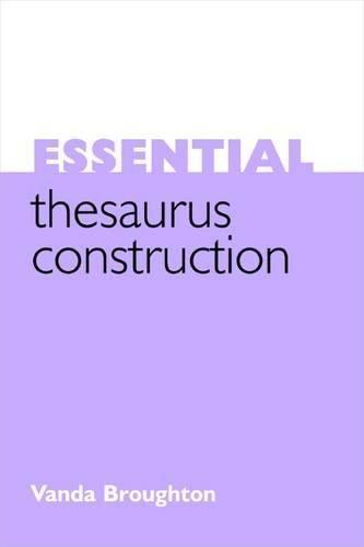 Essential Thesaurus Construction (Facet Publications (All Titles as Published))