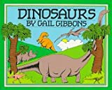 Dinosaurs, Gail Gibbons, 0823406571