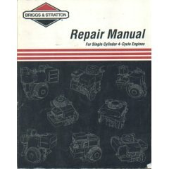Briggs & Stratton Repair Manual For Single Cylinder 4-Cycle Engines