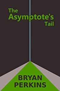 The Asymptote's Tail (Infinite Limits) (Volume 1)
