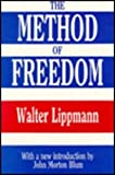 The Method of Freedom, Lippmann, Walter, 1560005599