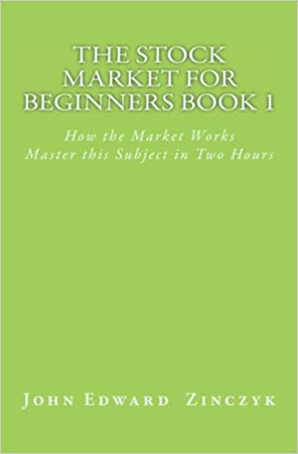The Stock Market for Beginners Book 1: How the Market Works (Volume 1)