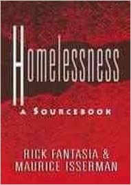 Homelessness: A Sourcebook (Social Issues), Fantasia, Rick; Isserman, Maurice