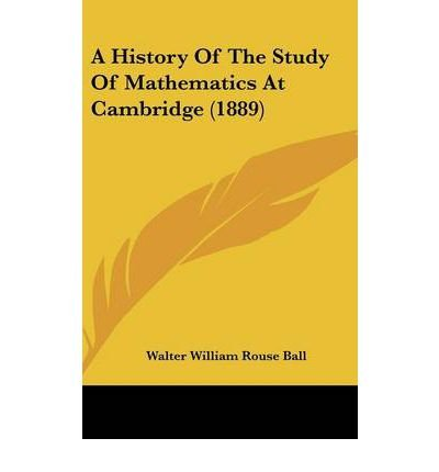 Download A History of the Study of Mathematics at Cambridge (1889) (Hardback) - Common ebook