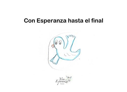 Con Esperanza hasta el final (Libritos de Esperanza nº 3) (Spanish Edition)