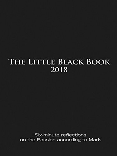 The Little Black Book for Lent 2018: Six-minute reflections on the Passion according to Mark cover