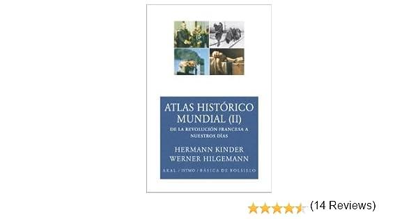 Atlas histórico mundial II: 128 (Básica de Bolsillo): Amazon.es: Hergt, Manfred, Hilgemann, Werner, Kinder, Hermann, Brotons Muñoz, Alfredo, Dieterich Arenas, Antón: Libros