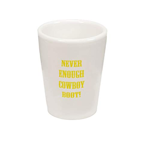 Style In Print Yellow Never Enough Cowboy Boot Ceramic Shot Glass Cup]()