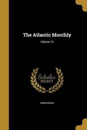 The Atlantic Monthly; Volume 14 PDF
