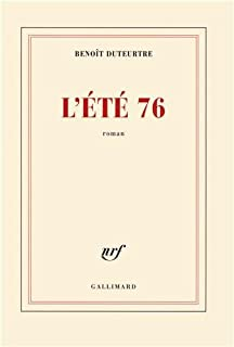 L'été 76 : roman, Duteurtre, Benoît