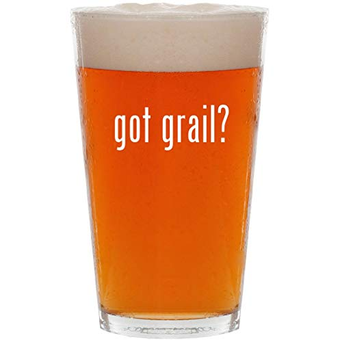 got grail? - 16oz All Purpose Pint Beer Glass