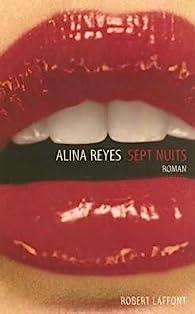 Sept nuits par Alina Reyes