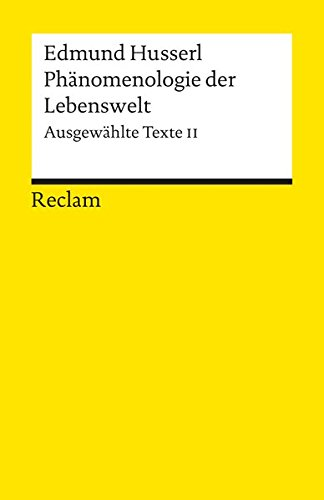 Phänomenologie der Lebenswelt: Ausgewählte Texte, 2