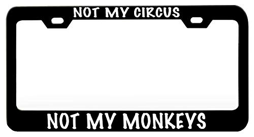 (Not My Circus Not My Monkeys Black License Plate Frame, Humor Funny Car Tag Frame, 2 Holes and Screws License Plate Holder, Aluminum Metal)
