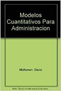 Amazon.com: Modelos Cuantitativos Para Administracion (Spanish Edition