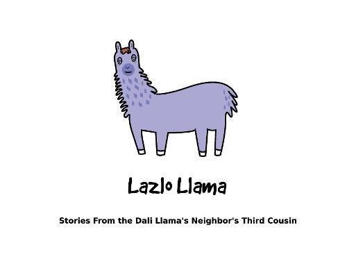 Lazlo Llama: Stories From the Dali Llama's Neighbor's Third Cousin