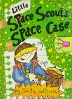 Little Space Scout's Space Case, Sonia Holleyman, 081181758X