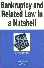 Bankruptcy and Related Law in a Nutshell 7th (seventh) edition Text Only