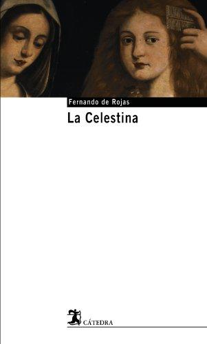 La Celestina (CATEDRA BASE) (Spanish Edition)