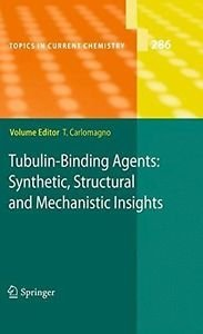 Tubulin-binding Agents Synthetic, Structural and Mechanistic Insights