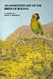 Annotated List of the Birds of Bolivia, J. V. Remsen and Melvin A. Traylor, 0931130166