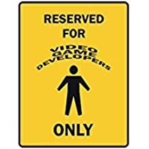 RESERVED FOR Video Game Developer ONLY - Occupations - Parking Sign [ Decorative Novelty Sign Wall Plaque ]