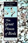 The Great House of Birds, John Hay, 0871568551