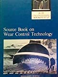 Source Book on Wear Control Technology, David A Rigney, 087170028X