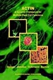 Actin: A Dynamic Framework for Multiple Plant Cell Functions : A Dynamic Framework for Multiple Plant Cell Functions, , 9048155045