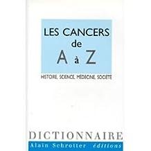Les Cancers de A à Z