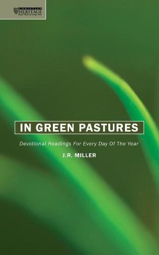 Miller Green - In Green Pastures: Devotional readings for every day of the year (Daily Readings)
