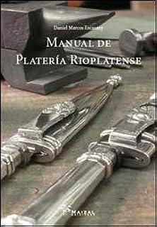 MANUAL DE PLATERIA RIOPLATENSE (Spanish) Paperback – 2014