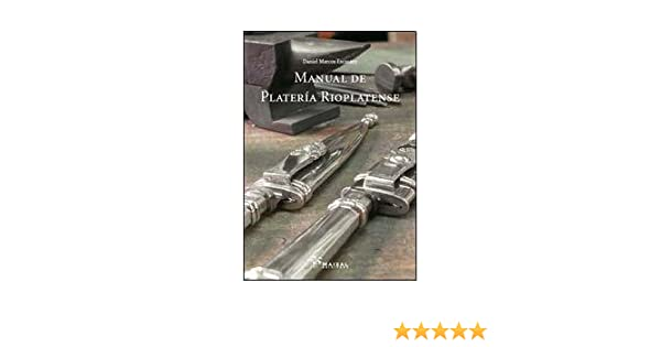 MANUAL DE PLATERIA RIOPLATENSE: Daniel Marco Escasany: 9789879479469: Amazon.com: Books