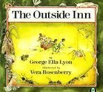 The Outside Inn, George Ella Lyon, 0531059367