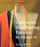 Customize Your Sewing Patterns for a Perfect Fit, Mary Morris and Sally McCann, 157990324X