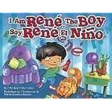 I Am Rene, the Boy (English and Spanish Edition)