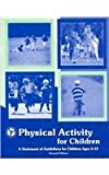 Physical Activity for Children : A Statement of Guidelines for Children Ages 5-12, NASPE/AAHPERD, 0883149109