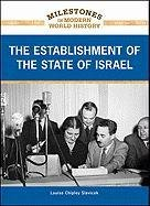 The Establishment of the State of Israel (Milestones in Modern World History)