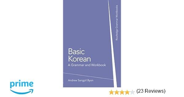Basic Korean: A Grammar and Workbook (Grammar Workbooks): Andrew ...