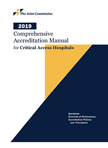 (2019 Comprehensive Accreditation Manual for Critical Access Hospitals (CAMCAH))