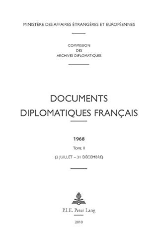 Documents Diplomatiques Francais, 1968: 2 Juillet - 31 Decembre Relié – 12 avril 2010 P.I.E.-Peter Lang S.a 9052015570 Business/Economics Frankreich