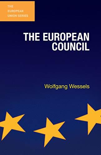 The European Council (The European Union Series) por Wolfgang Wessels