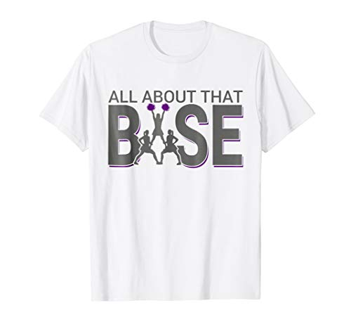 All About that Base Funny Cheerleading Cheer T Shirt